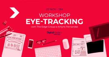 Workshop gratuito: EYE-TRACKING | Digital House Brasil